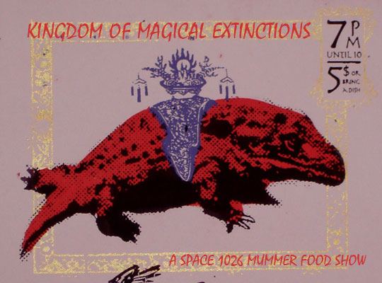 The long-standing Space 1026 tradition, which has been in hiatus since  2003, re-emerges with their 2007 Food Show: Kingdom of Magical Extinctions!